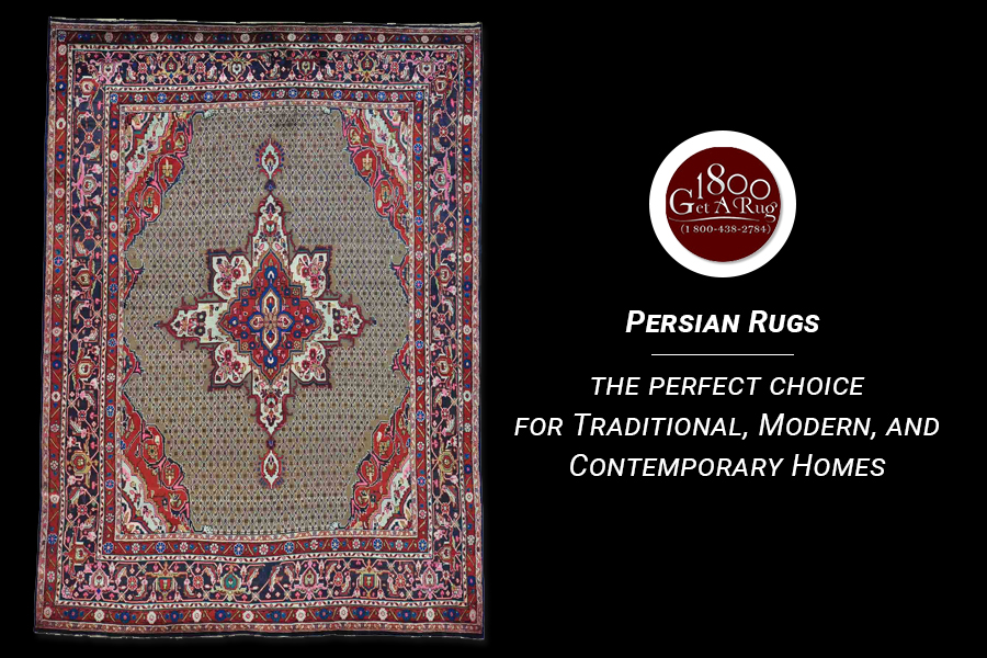 Persian Rugs – The Perfect Choice for Traditional, Modern, and Contemporary Homes